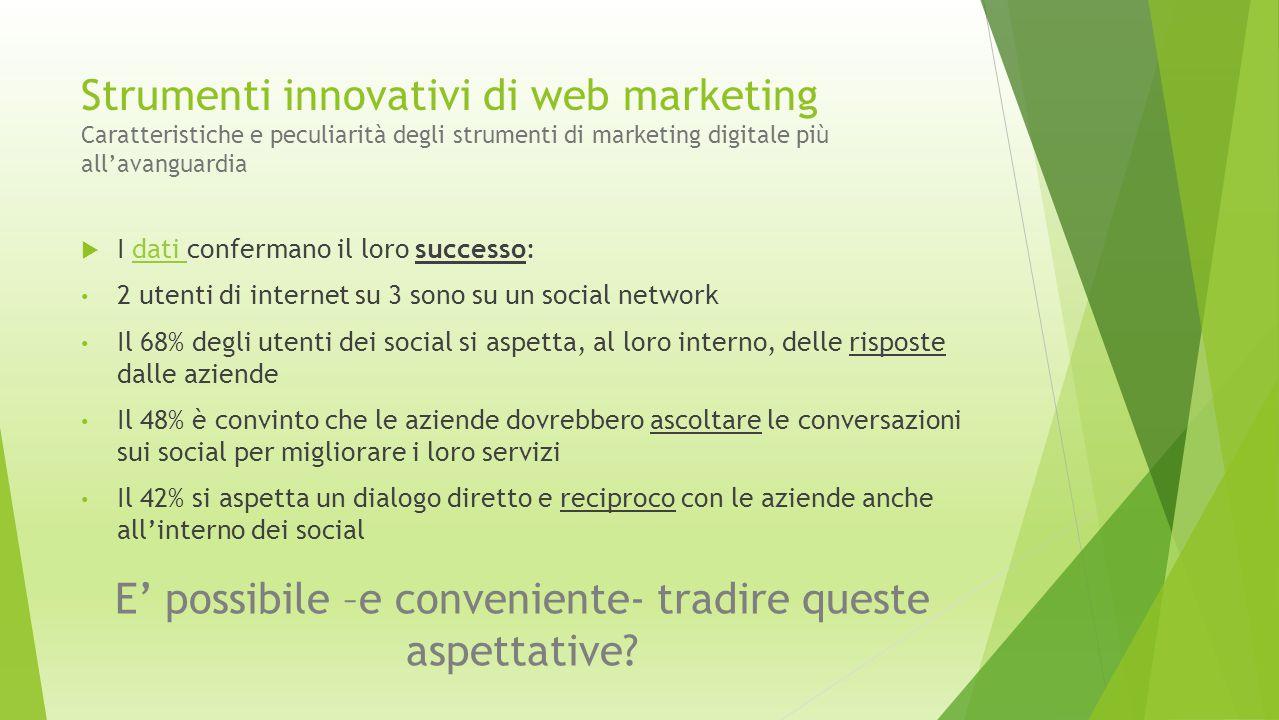 Strumenti innovativi di web marketing Caratteristiche e peculiarità degli strumenti di marketing digitale più all'avanguardia  I dati confermano il l