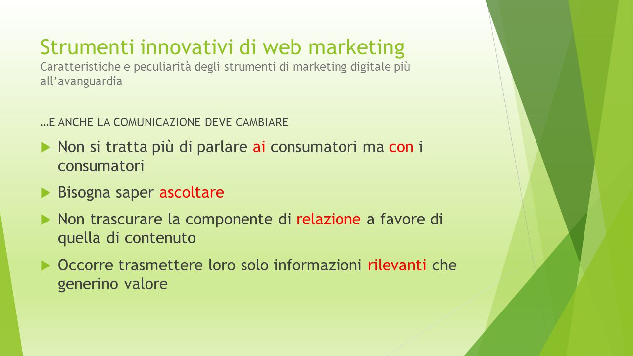Strumenti innovativi di web marketing Caratteristiche e peculiarità degli strumenti di marketing digitale più all'avanguardia …E ANCHE LA COMUNICAZION