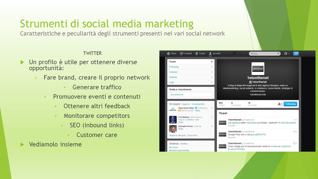 Strumenti di social media marketing Caratteristiche e peculiarità degli strumenti presenti nei vari social network TWITTER  Un profilo è utile per ot