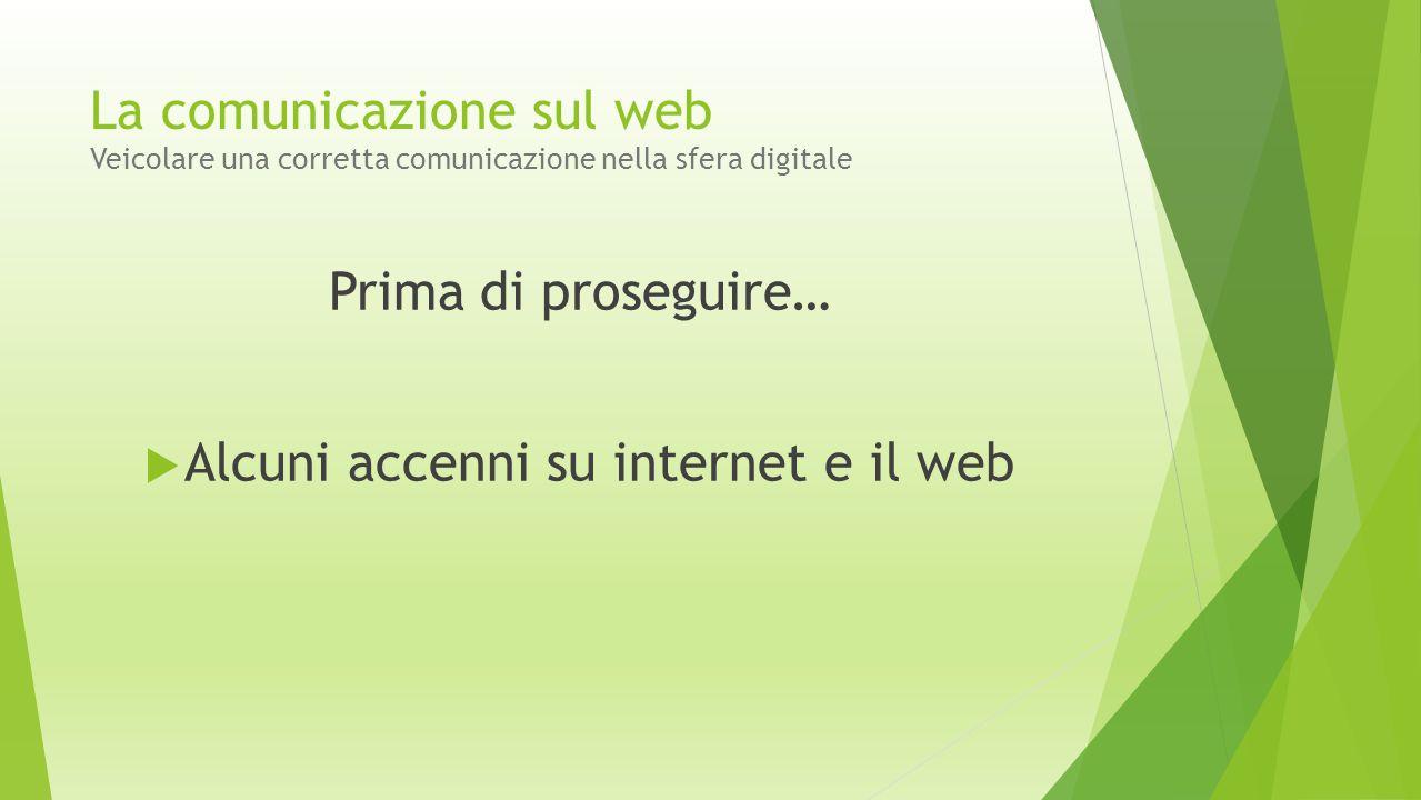 Prima di proseguire…  Alcuni accenni su internet e il web