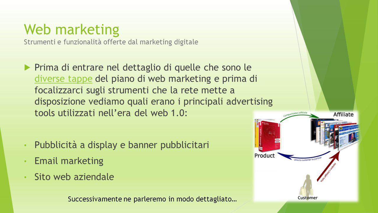 Web marketing Strumenti e funzionalità offerte dal marketing digitale  Prima di entrare nel dettaglio di quelle che sono le diverse tappe del piano d