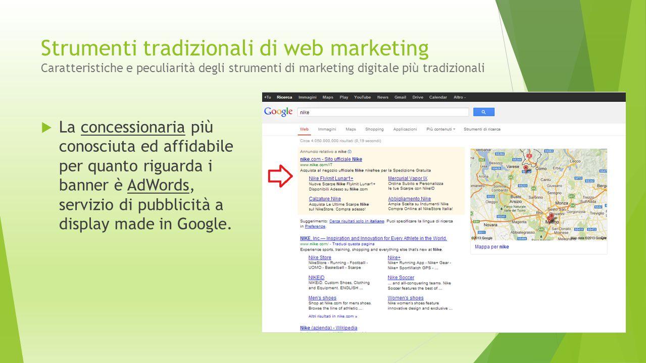 Strumenti tradizionali di web marketing Caratteristiche e peculiarità degli strumenti di marketing digitale più tradizionali  La concessionaria più c