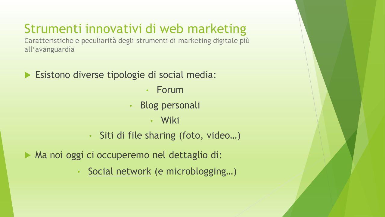 Strumenti innovativi di web marketing Caratteristiche e peculiarità degli strumenti di marketing digitale più all'avanguardia  Esistono diverse tipol