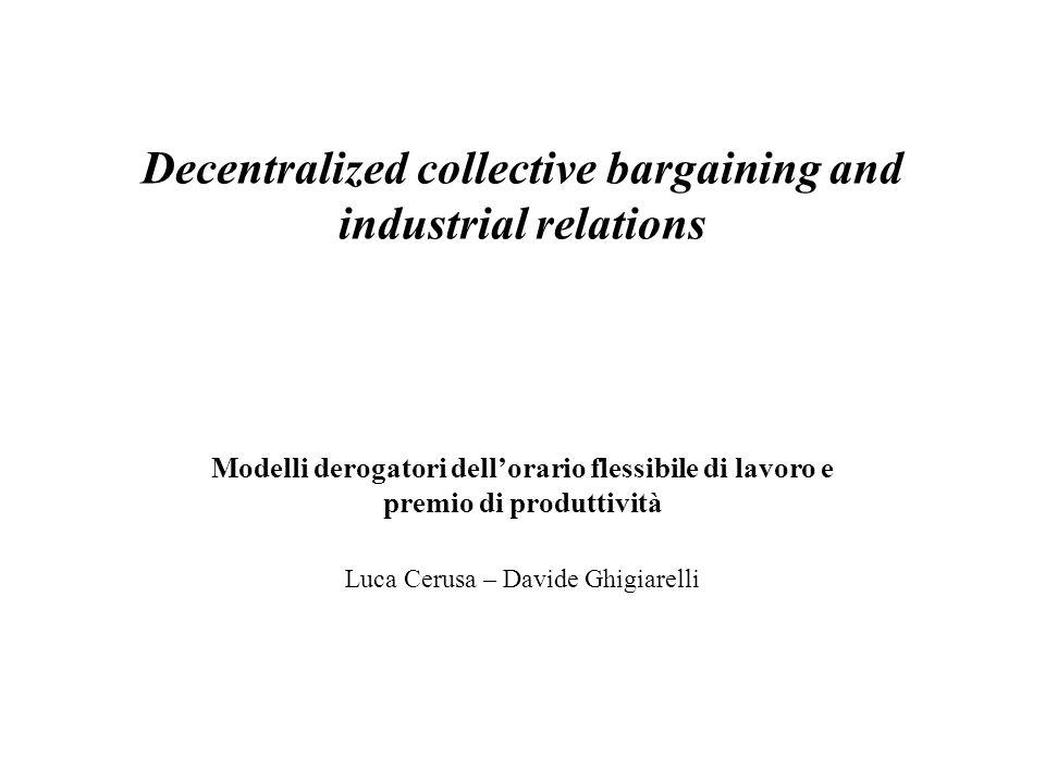 Decentralized collective bargaining and industrial relations Modelli derogatori dell'orario flessibile di lavoro e premio di produttività Luca Cerusa – Davide Ghigiarelli