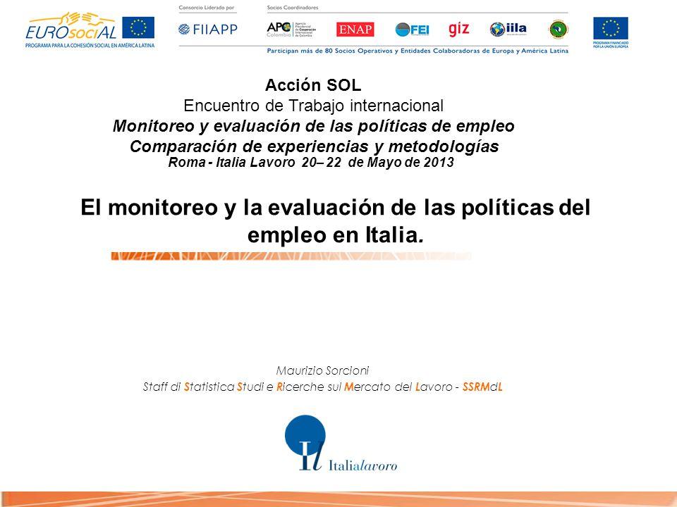 Maurizio Sorcioni Staff di S tatistica S tudi e R icerche sul M ercato del L avoro - SSRM d L Acción SOL Encuentro de Trabajo internacional Monitoreo