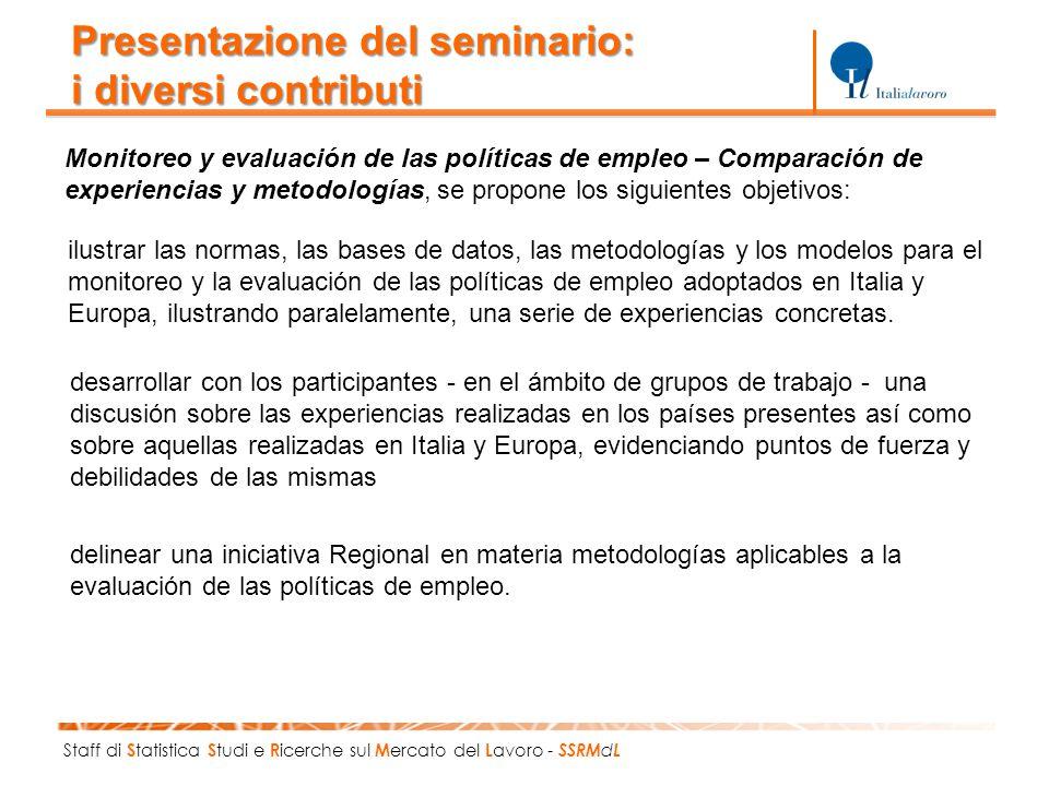 Staff di S tatistica S tudi e R icerche sul M ercato del L avoro - SSRM d L Metodologías, técnicas, modelos de monitoreo y evaluación de las políticas del empleo.