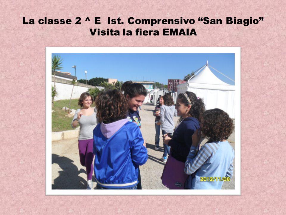 La classe 2 ^ E Ist. Comprensivo San Biagio Visita la fiera EMAIA