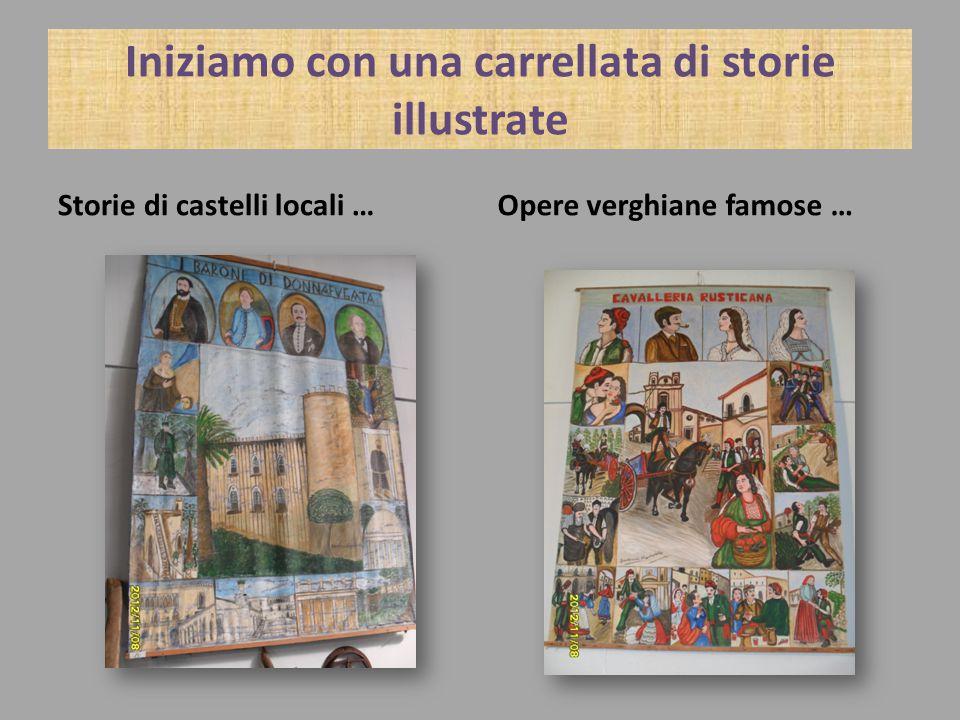 Iniziamo con una carrellata di storie illustrate Storie di castelli locali …Opere verghiane famose …