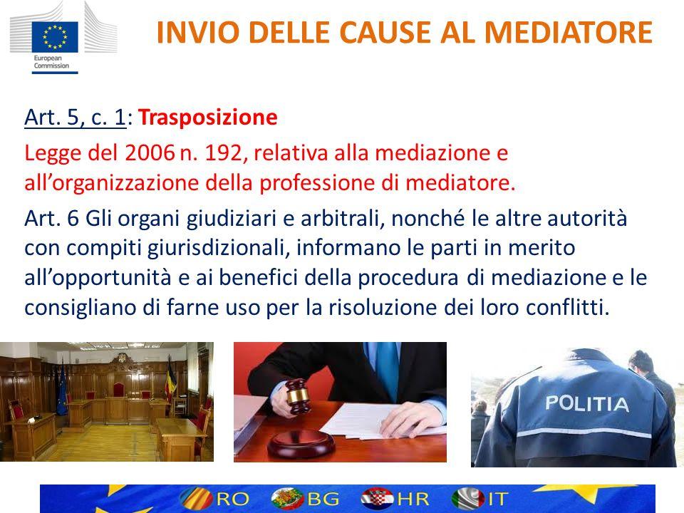 INVIO DELLE CAUSE AL MEDIATORE Art. 5, c. 1: Trasposizione Legge del 2006 n.