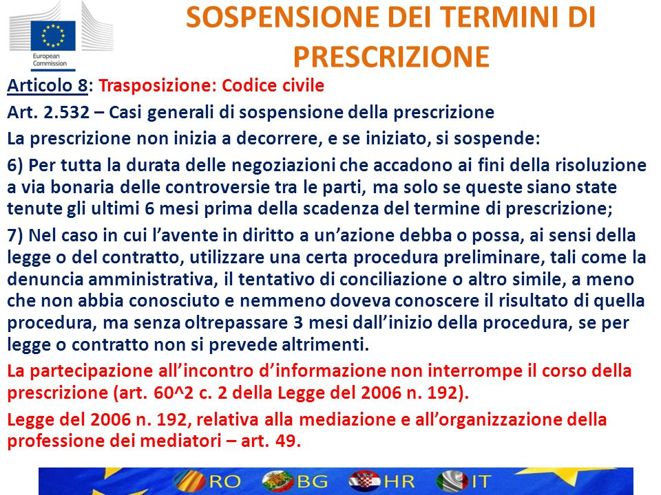 SOSPENSIONE DEI TERMINI DI PRESCRIZIONE Articolo 8: Trasposizione: Codice civile Art.