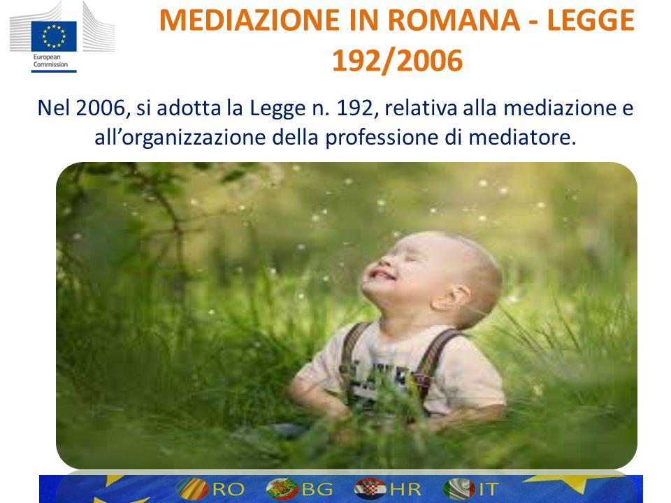 MEDIAZIONE IN ROMANA - LEGGE 192/2006 Nel 2006, si adotta la Legge n.