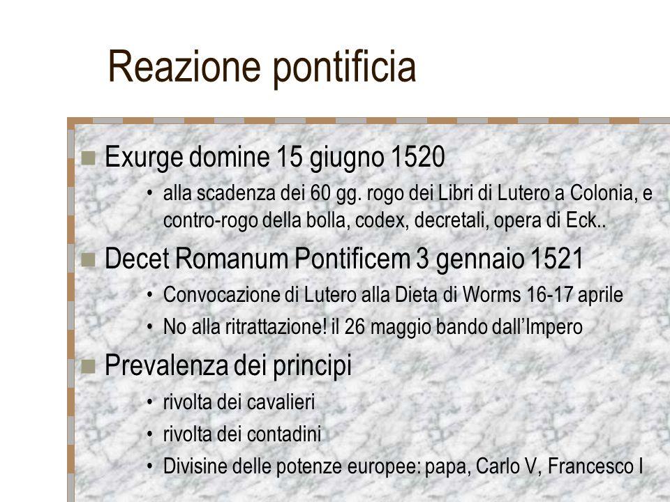Reazione pontificia Exurge domine 15 giugno 1520 alla scadenza dei 60 gg. rogo dei Libri di Lutero a Colonia, e contro-rogo della bolla, codex, decret