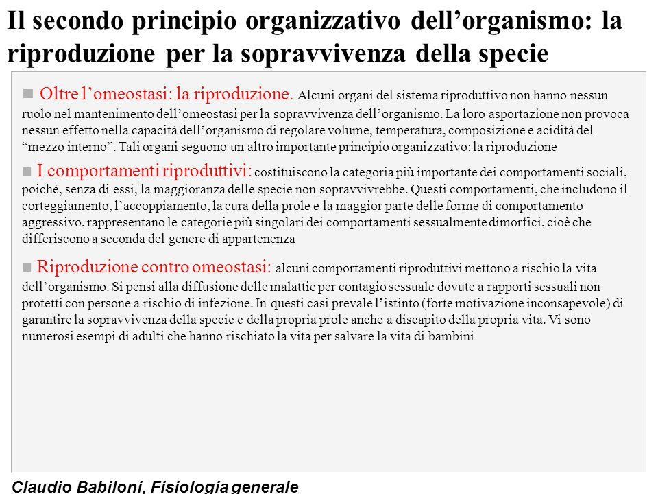 Claudio Babiloni, Fisiologia generale Il secondo principio organizzativo dell'organismo: la riproduzione per la sopravvivenza della specie n Oltre l'o