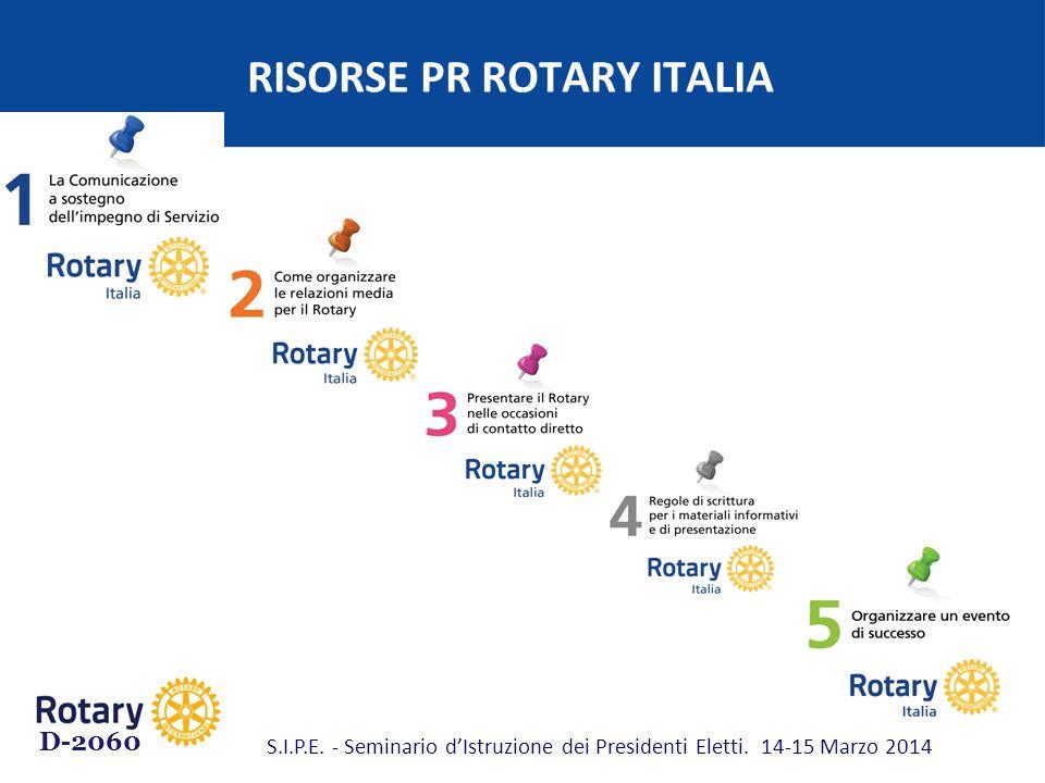 RISORSE PR ROTARY ITALIA D-2060 S.I.P.E. - Seminario d'Istruzione dei Presidenti Eletti. 14-15 Marzo 2014