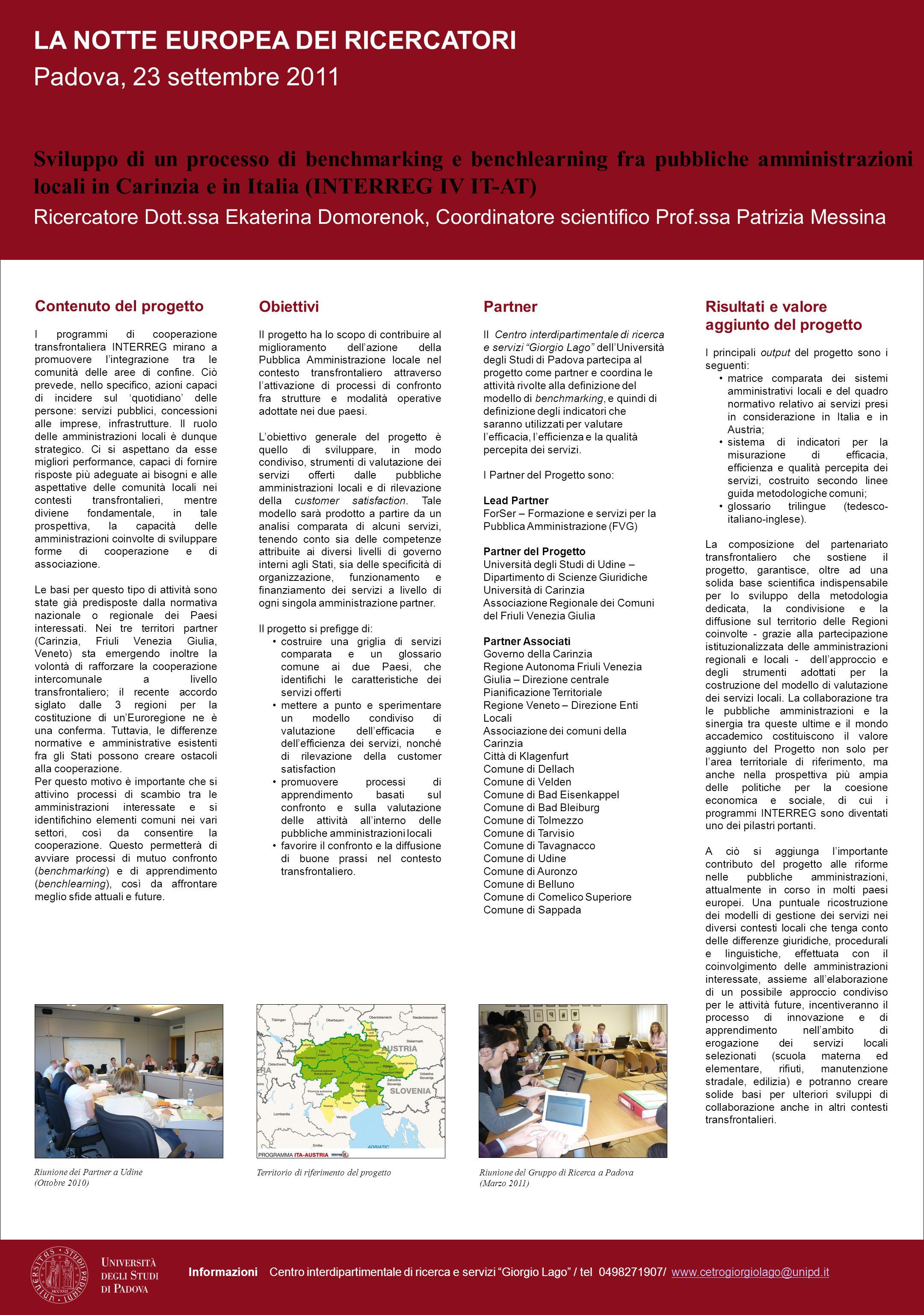 LA NOTTE EUROPEA DEI RICERCATORI Padova, 23 settembre 2011 Contenuto del progetto I programmi di cooperazione transfrontaliera INTERREG mirano a promu