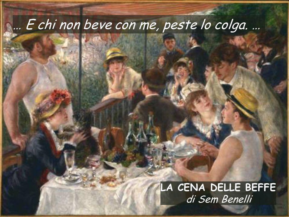 LA CENA DELLE BEFFE di Sem Benelli … E chi non beve con me, peste lo colga. …