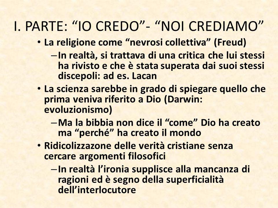 """I. PARTE: """"IO CREDO""""- """"NOI CREDIAMO"""" La religione come """"nevrosi collettiva"""" (Freud) – In realtà, si trattava di una critica che lui stessi ha rivisto"""