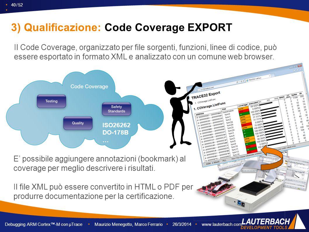 ▪ 40 / 52 ▪ Debugging ARM Cortex™-M con µTrace ▪ Maurizio Menegotto, Marco Ferrario ▪ 26/3/2014 ▪ www.lauterbach.com Il Code Coverage, organizzato per