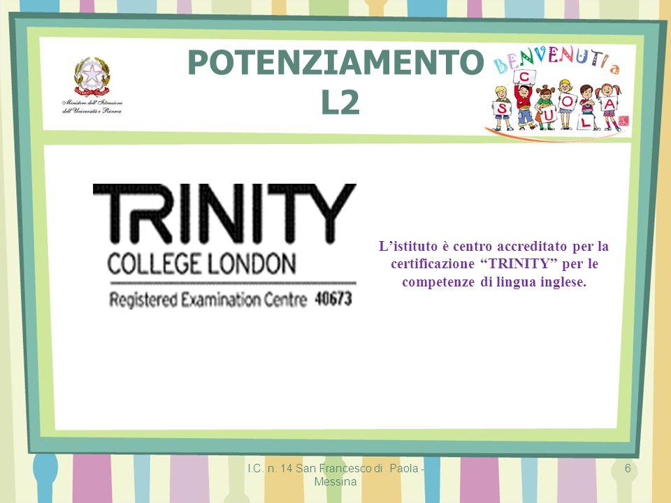 """I.C. n. 14 San Francesco di Paola - Messina 6 L'istituto è centro accreditato per la certificazione """"TRINITY"""" per le competenze di lingua inglese. POT"""