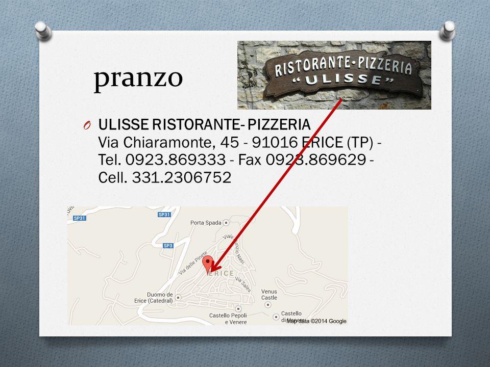 pranzo O ULISSE RISTORANTE- PIZZERIA Via Chiaramonte, 45 - 91016 ERICE (TP) - Tel. 0923.869333 - Fax 0923.869629 - Cell. 331.2306752