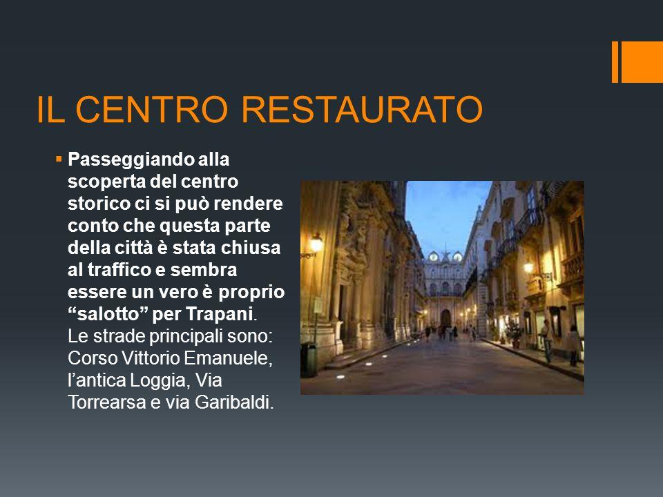 IL CENTRO RESTAURATO  Qua è tutto un susseguirsi di edifici storici dal valore artistico elevato.