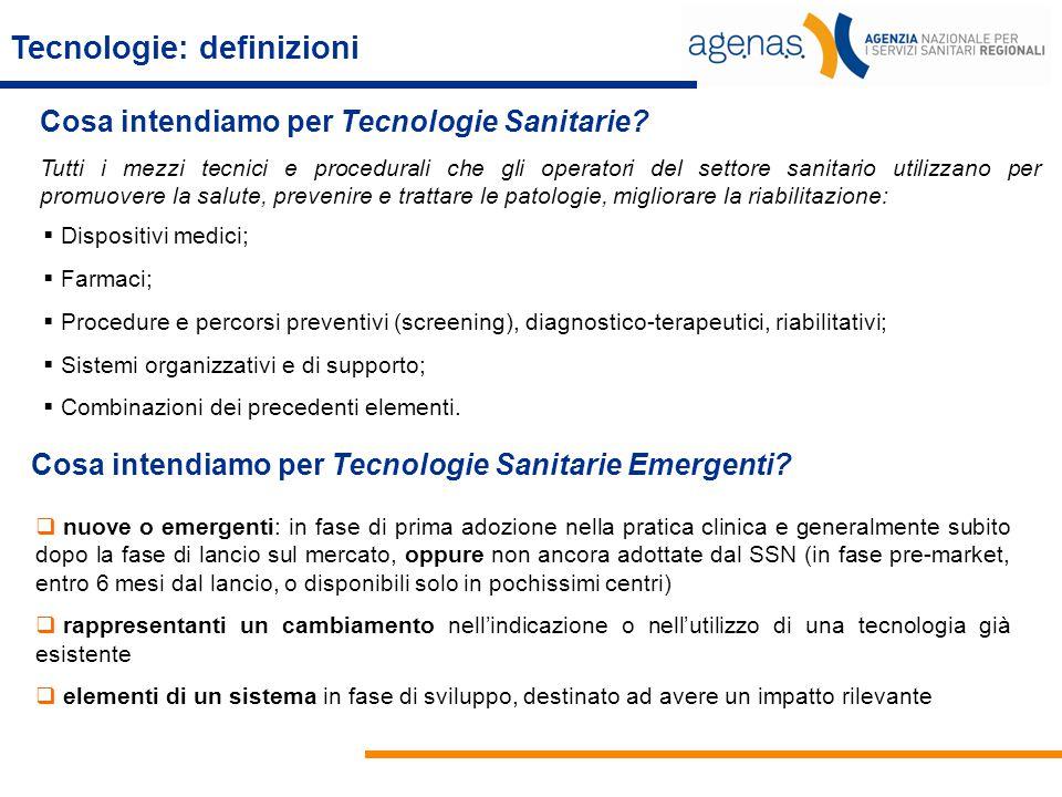 Tecnologie: definizioni Tutti i mezzi tecnici e procedurali che gli operatori del settore sanitario utilizzano per promuovere la salute, prevenire e t