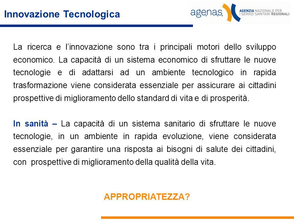 Innovazione Tecnologica La ricerca e l'innovazione sono tra i principali motori dello sviluppo economico. La capacità di un sistema economico di sfrut