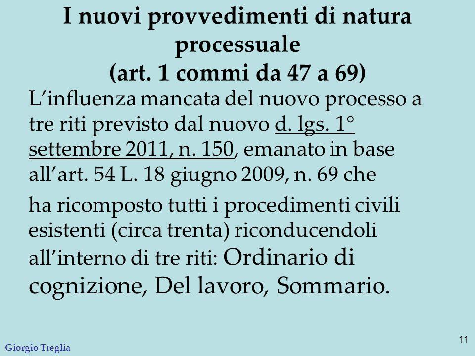I nuovi provvedimenti di natura processuale (art. 1 commi da 47 a 69) L'influenza mancata del nuovo processo a tre riti previsto dal nuovo d. lgs. 1°