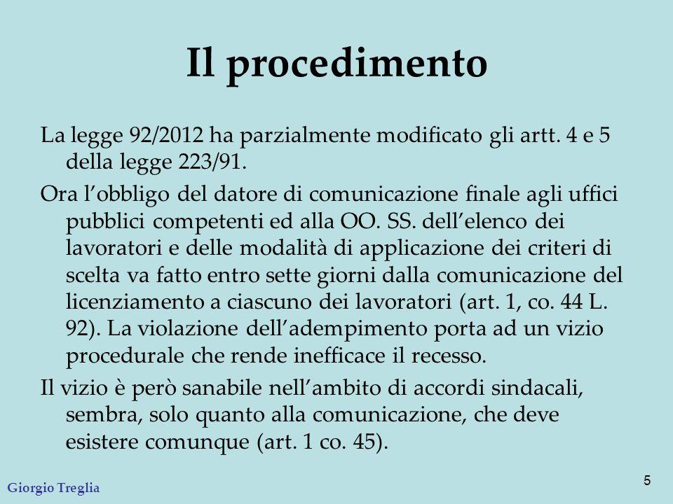 Il procedimento La legge 92/2012 ha parzialmente modificato gli artt. 4 e 5 della legge 223/91. Ora l'obbligo del datore di comunicazione finale agli