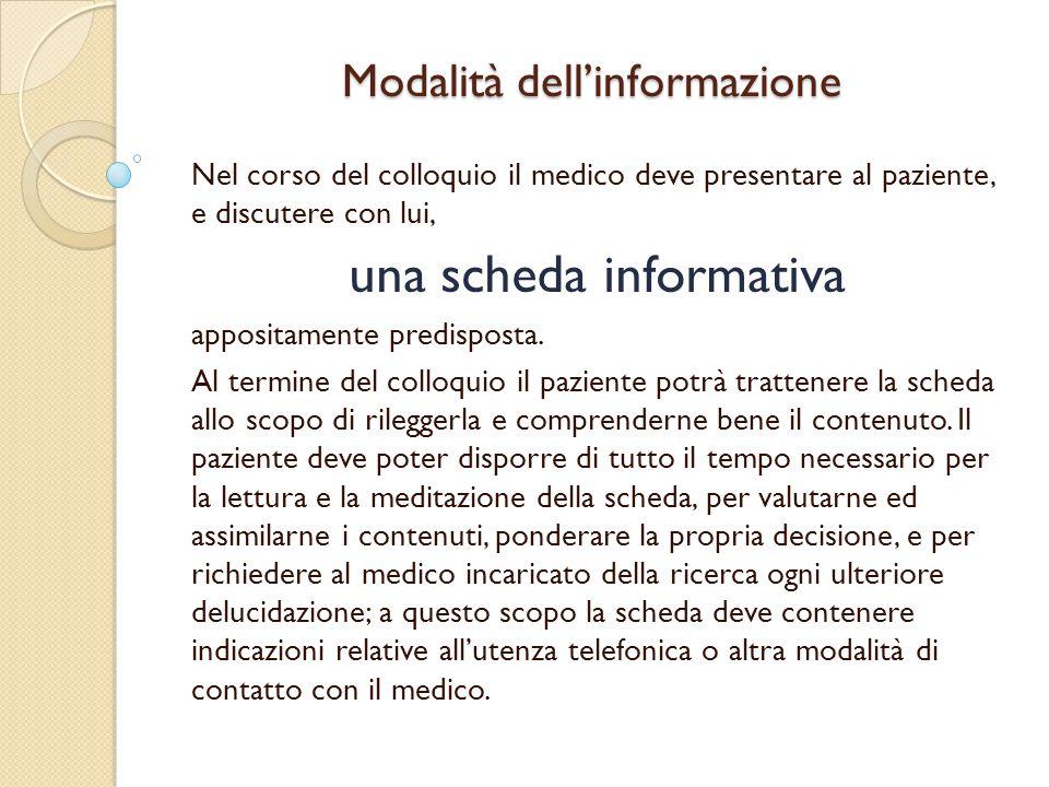 Modalità dell'informazione Nel corso del colloquio il medico deve presentare al paziente, e discutere con lui, una scheda informativa appositamente predisposta.