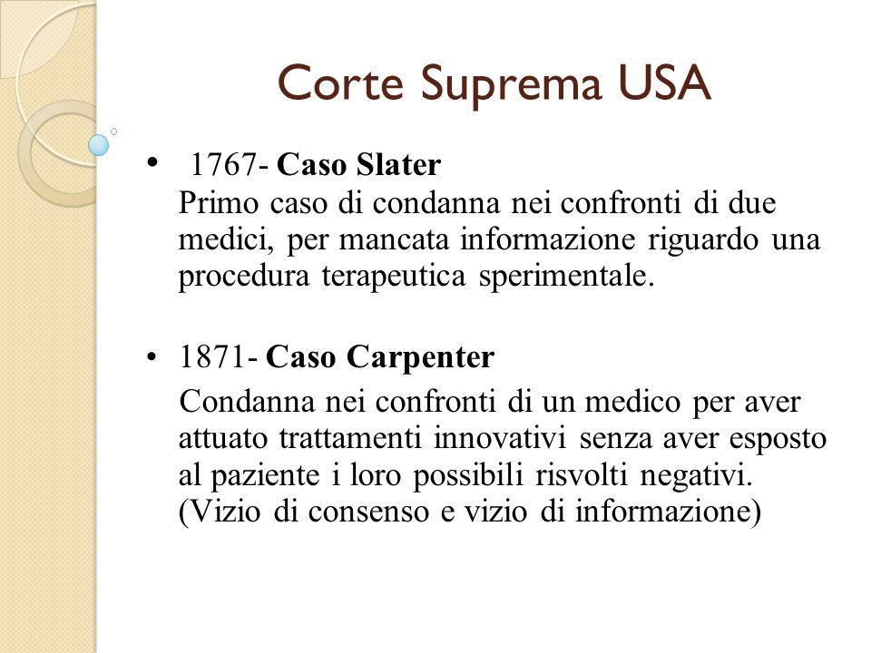 Corte Suprema USA 1767- Caso Slater Primo caso di condanna nei confronti di due medici, per mancata informazione riguardo una procedura terapeutica sperimentale.