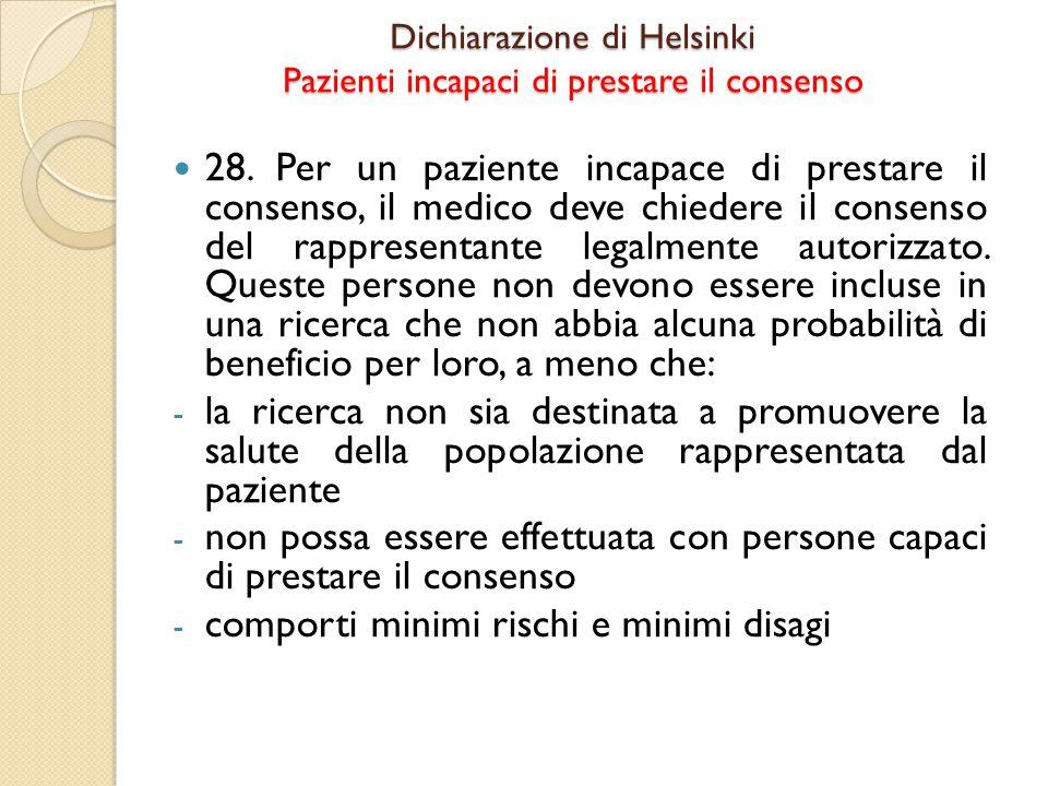 Dichiarazione di Helsinki Pazienti incapaci di prestare il consenso 28.