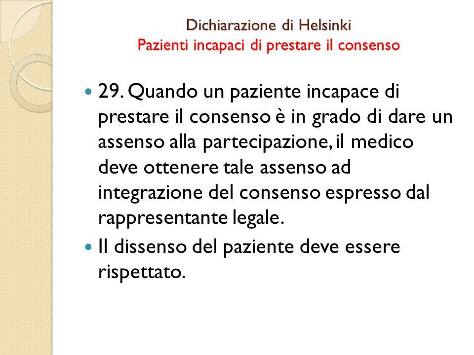 Dichiarazione di Helsinki Pazienti incapaci di prestare il consenso 29.