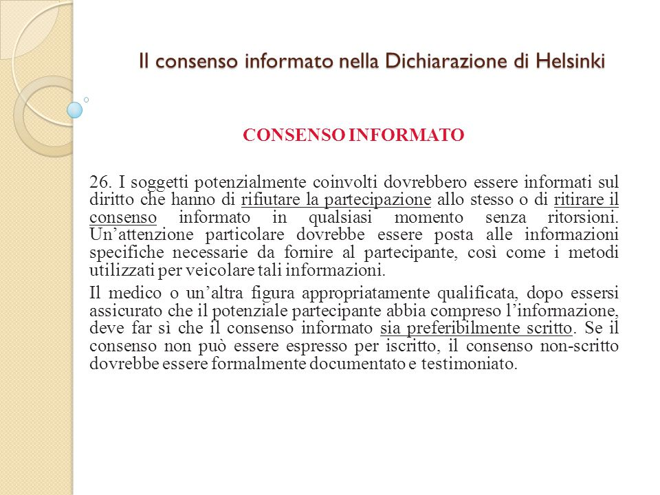 Il consenso informato nella Dichiarazione di Helsinki CONSENSO INFORMATO 26.