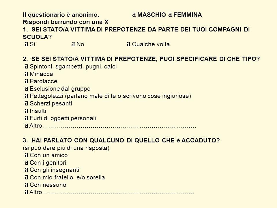 """SCUOLA SECONDARIA DI I GRADO """" Mavarelli - Pascoli"""" UMBERTIDE A.S. 2009-2010 Rispondi barrando con una X Il questionario è anonimo. MASCHIO FEMMINA Il"""