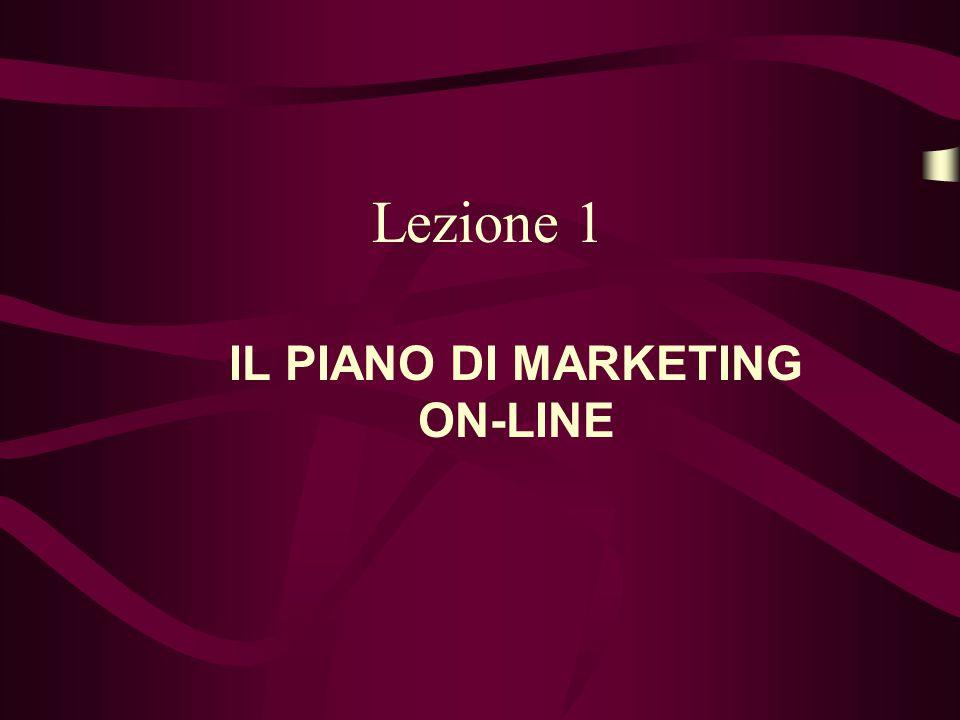 Lezione 1 IL PIANO DI MARKETING ON-LINE