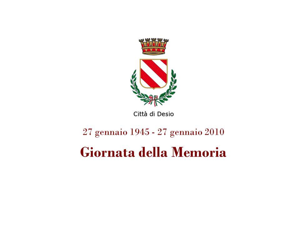 27 gennaio 1945 - 27 gennaio 2010 Giornata della Memoria