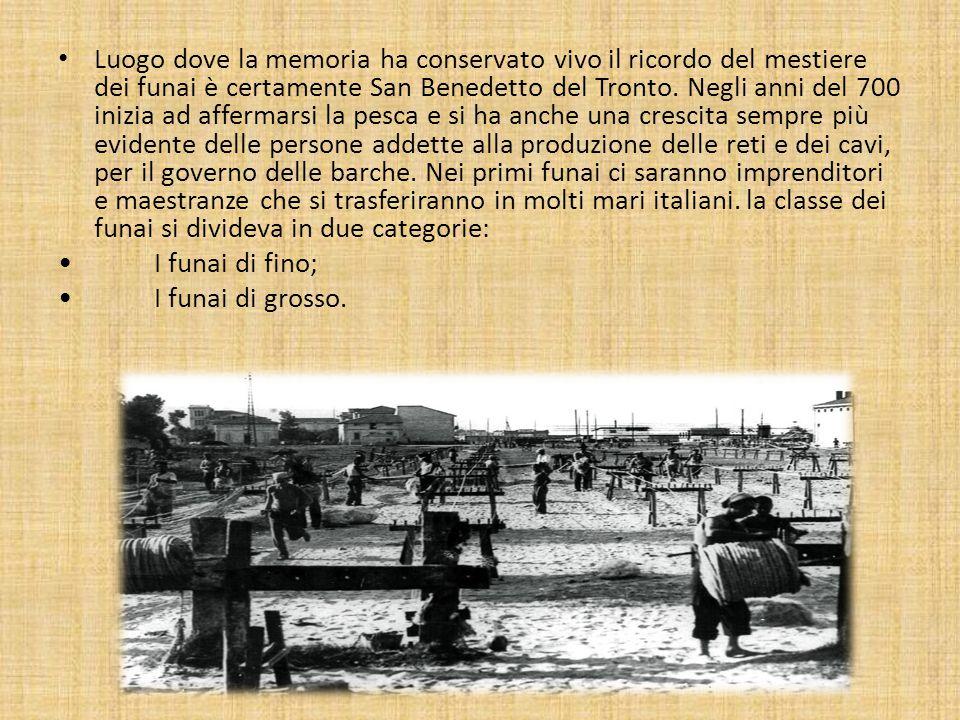 Luogo dove la memoria ha conservato vivo il ricordo del mestiere dei funai è certamente San Benedetto del Tronto.