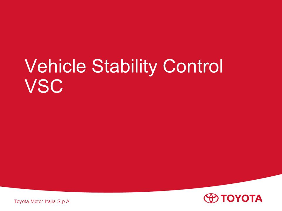 Toyota Motor Italia S.p.A. Vehicle Stability Control VSC