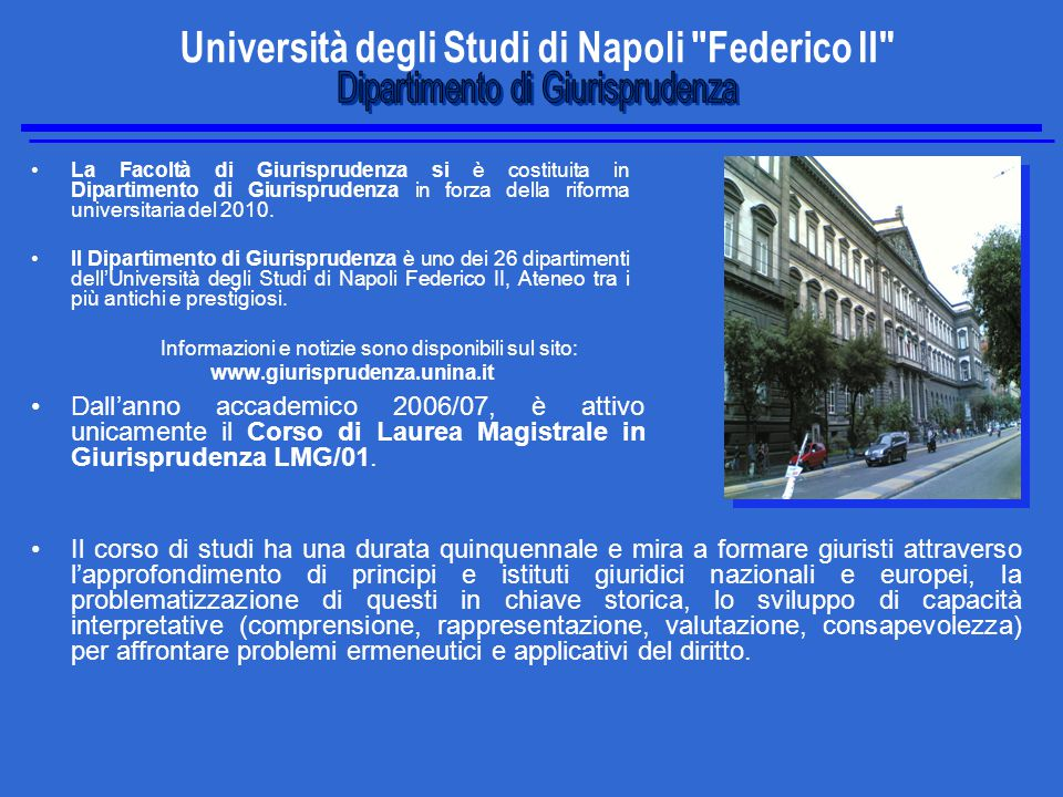 La Facoltà di Giurisprudenza si è costituita in Dipartimento di Giurisprudenza in forza della riforma universitaria del 2010.