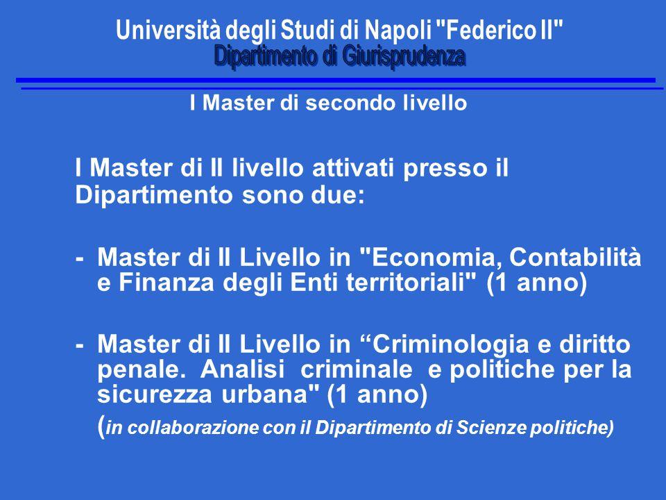 I Master di secondo livello I Master di II livello attivati presso il Dipartimento sono due: -Master di II Livello in Economia, Contabilità e Finanza degli Enti territoriali (1 anno) -Master di II Livello in Criminologia e diritto penale.