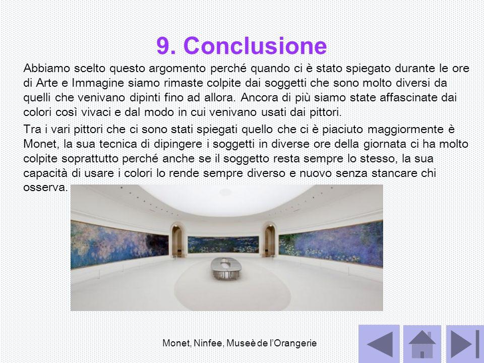 9. Conclusione Abbiamo scelto questo argomento perché quando ci è stato spiegato durante le ore di Arte e Immagine siamo rimaste colpite dai soggetti