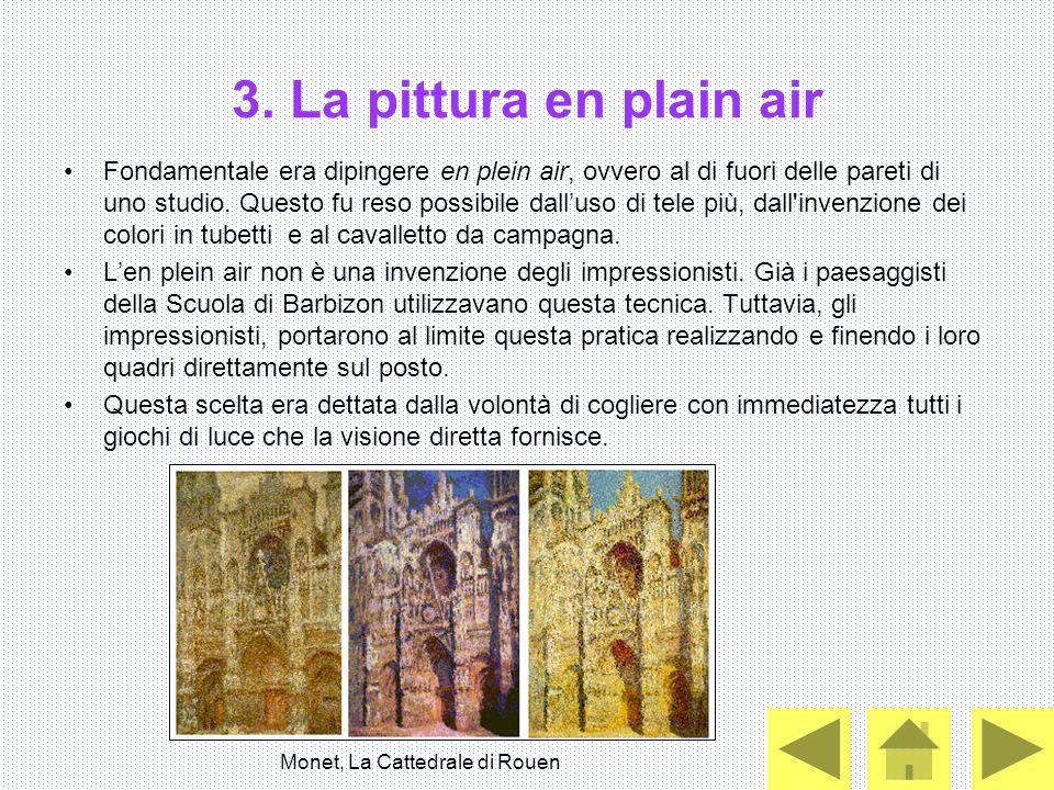 3. La pittura en plain air Fondamentale era dipingere en plein air, ovvero al di fuori delle pareti di uno studio. Questo fu reso possibile dall'uso d