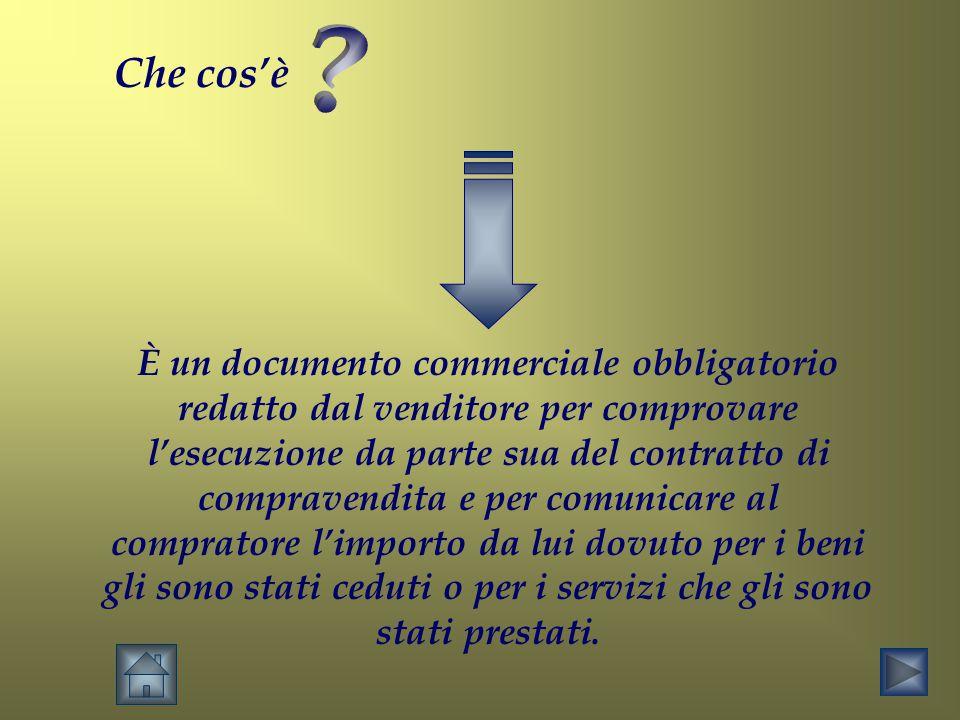 Che cos'è È un documento commerciale obbligatorio redatto dal venditore per comprovare l'esecuzione da parte sua del contratto di compravendita e per