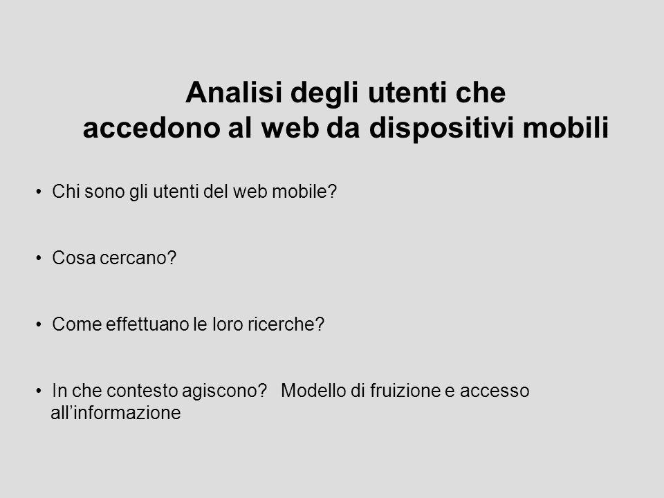Analisi degli utenti che accedono al web da dispositivi mobili Chi sono gli utenti del web mobile.