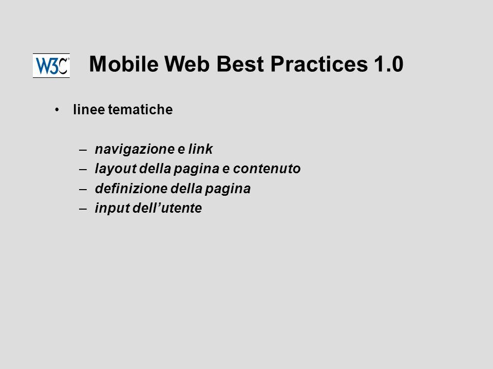 Mobile Web Best Practices 1.0 linee tematiche –navigazione e link –layout della pagina e contenuto –definizione della pagina –input dell'utente