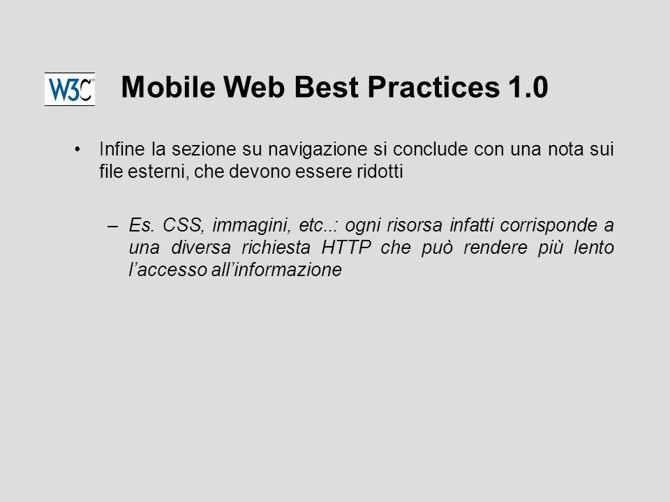 Mobile Web Best Practices 1.0 Infine la sezione su navigazione si conclude con una nota sui file esterni, che devono essere ridotti –Es.