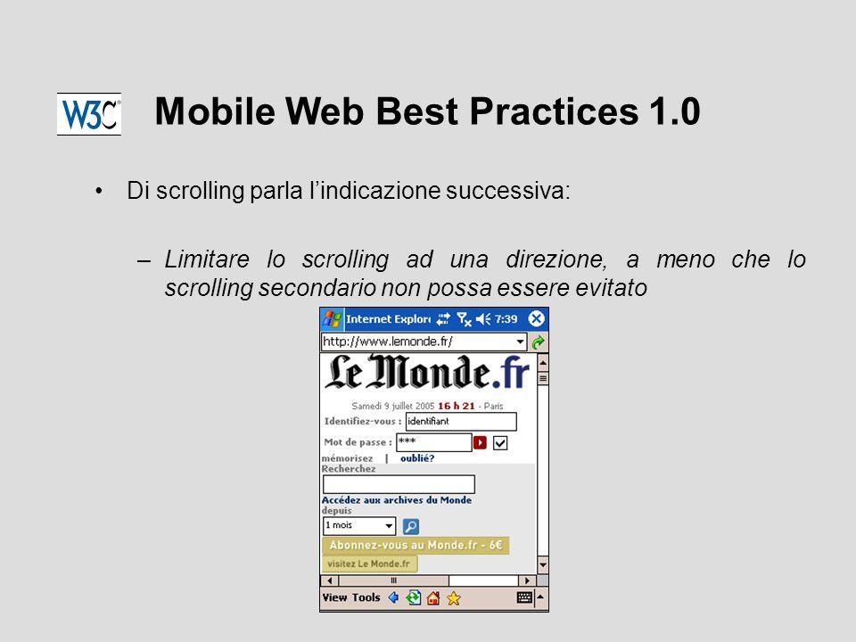 Mobile Web Best Practices 1.0 Di scrolling parla l'indicazione successiva: –Limitare lo scrolling ad una direzione, a meno che lo scrolling secondario non possa essere evitato