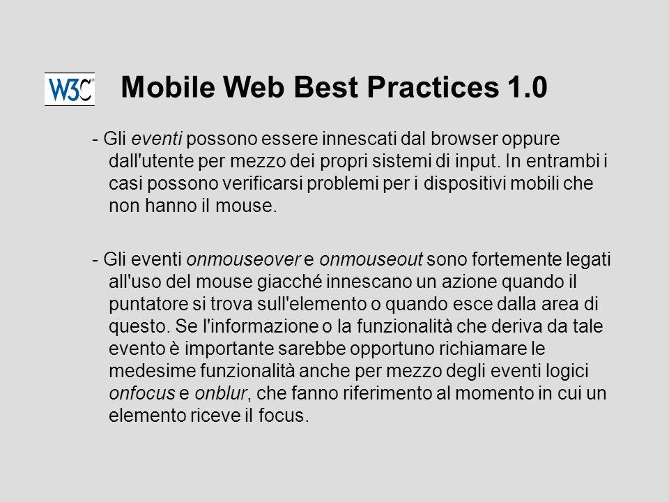 Mobile Web Best Practices 1.0 - Gli eventi possono essere innescati dal browser oppure dall utente per mezzo dei propri sistemi di input.