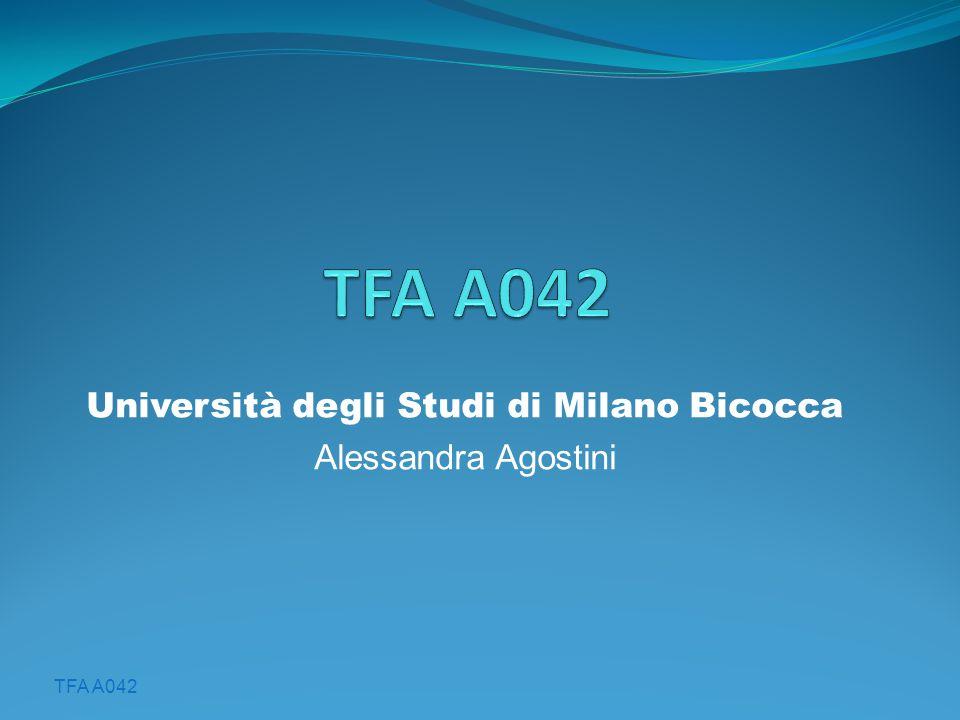 TFA A042 Università degli Studi di Milano Bicocca Alessandra Agostini